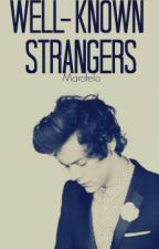 Well known strangers by Marofleo