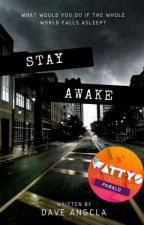 Stay Awake (EDITING) by Dave_Angcla