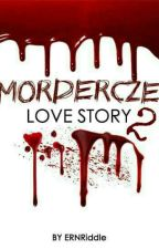 MORDERCZE LOVE STORY VOL. 2 by ERNRiddle