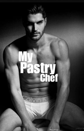 My Pastry Chef (B×B) [Book 2 of the Tantalizing Love Series] by Squidtcyc