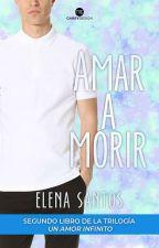 Amar A Morir (Is It Love?) by Elena_Santos_