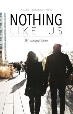Nothing Like Us (L.H.) by penguinlukex