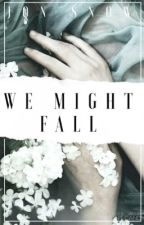 WE MIGHT FALL (J.SNOW 2) by somethingedgy3a