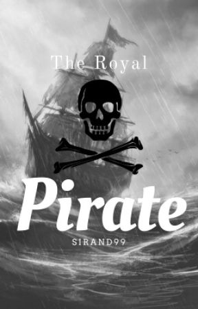 The Royal Pirate by Sirand99