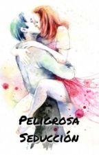 Peligrosa Seducción (Book #1). by iamgenesizzle