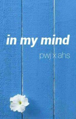 pwj x ahs | in my mind