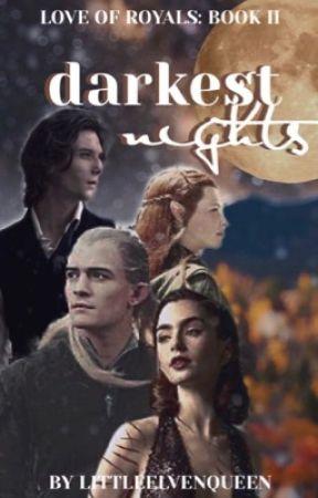 Darkest Nights | Love of Royals: Book II by LittleElvenQueen