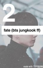 Fate ~ Book 2 (Bts Jungkook FF) by Army14Trash
