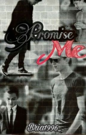 Promise Me: T.H by Bria1996_