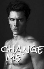 Change me. by D0ITY0URWAY