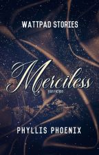 MERCILESS [stephen james & francisco lachowski]✔ by -winchester-