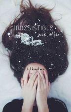 """"""" irresistible """" [Jack Wilder] by tlkmdwn"""