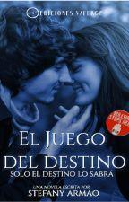 El Juego Del Destino [Libro 1] by StefanyArmao