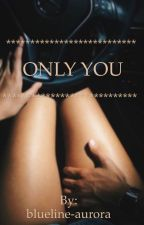 Only You by blueline-aurora