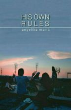 His Own Rules by _angelikamaria