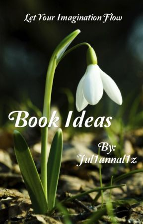 Book Ideas by Jul1annal1z