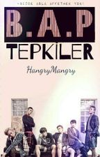 B.A.P TEPKİLER by HangryMangry