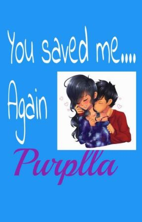 You saved me...Again by Purplla