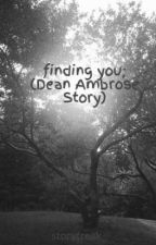 finding you; (Dean Ambrose Story) by storyfreak_