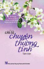 Chỉ Là Chuyện Thường Tình - Tâm Văn by lyca2802