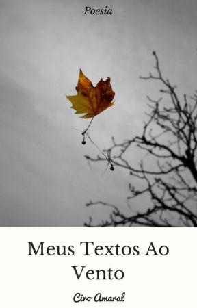 Meus Textos Ao Vento by CiroAmaralOficial