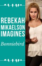 Rebekah Mikaelson Imagines by bonniebird