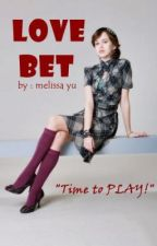 Love Bet (ON-GOING) by MissBitchtiful