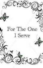 For The One I Serve by MephyChan