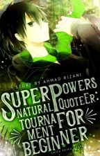(SPQEr) - Supernatural Powers QuoteEr : Tournament For Beginner by AhmadRizani