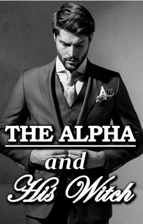 The Alpha and his Witch by mahika1128