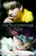 Our Young Marriage (Vkook/Taekook) by Valca_starskyy