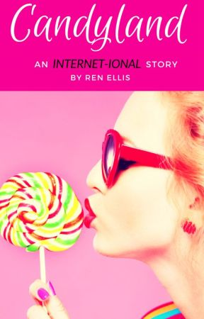 Candyland: An Internet-ional Story by WriterRenEllis
