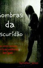 SOMBRAS DA ESCURIDÃO by malevola_Sombria