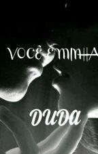 VOCÊ É MINHA! by EduardaLima717454