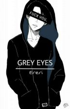 GREY EYES || Levi x Eren by DeerSkullGirl