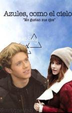 Azules, como el cielo |Niall y Tu| by wendypastran