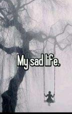 My Sad Life by Nbook4