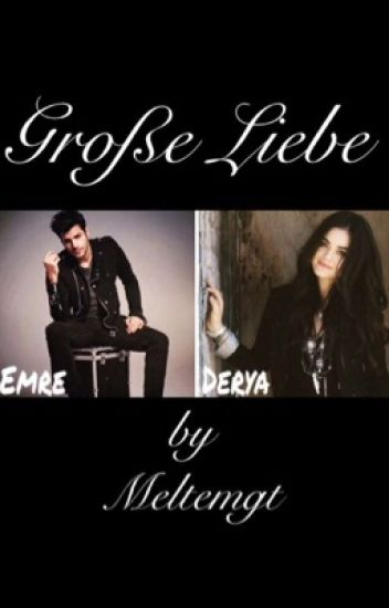 Große Liebe ~ Derya & Emre