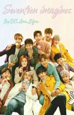 Seventeen imagines ♡Request♡ by SVT_Are_Lifeu