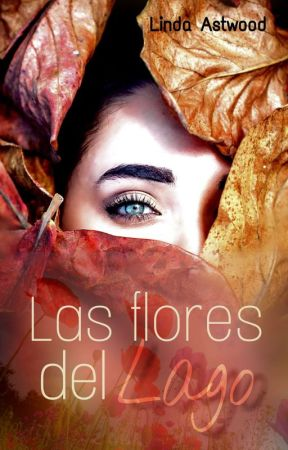 Las Flores del lago by Lindastwood