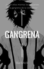 Gangrena [Omegaverse] by BackAck