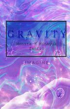 GRAVITY [Monsta X Minhyuk fanfic] by strawberISHA