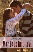 JAYDEN: Way Back Into Love by syanajane