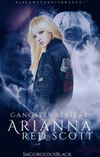 GANGSTER SERIES 1: Arianna Red Scott by ImGorgeousBlack