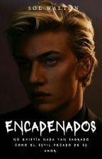Encadenados [#E2] by UnDemonioEscritor