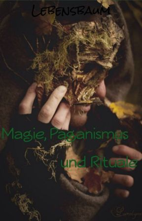 Magie, Paganismus und Rituale by Lebensbaum