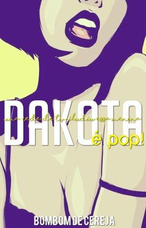 Dakota é Pop! by Bombom_de_Cereja