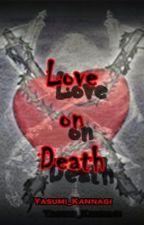 Love on Death by Yasumi_Kannagi