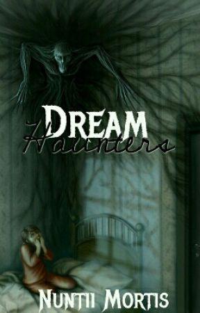 Dream Haunters  by Nuntii_Mortis