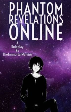 Phantom Revelations Online: A Literate Virtual Reality Roleplay by TheImmortalWarrior